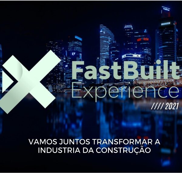FastBuilt Experience 2021 traz experiência híbrida em programação que destaca inovações no mercado brasileiro de construção